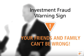 Investment Fraud Warning Sign: Friends & Family [video]